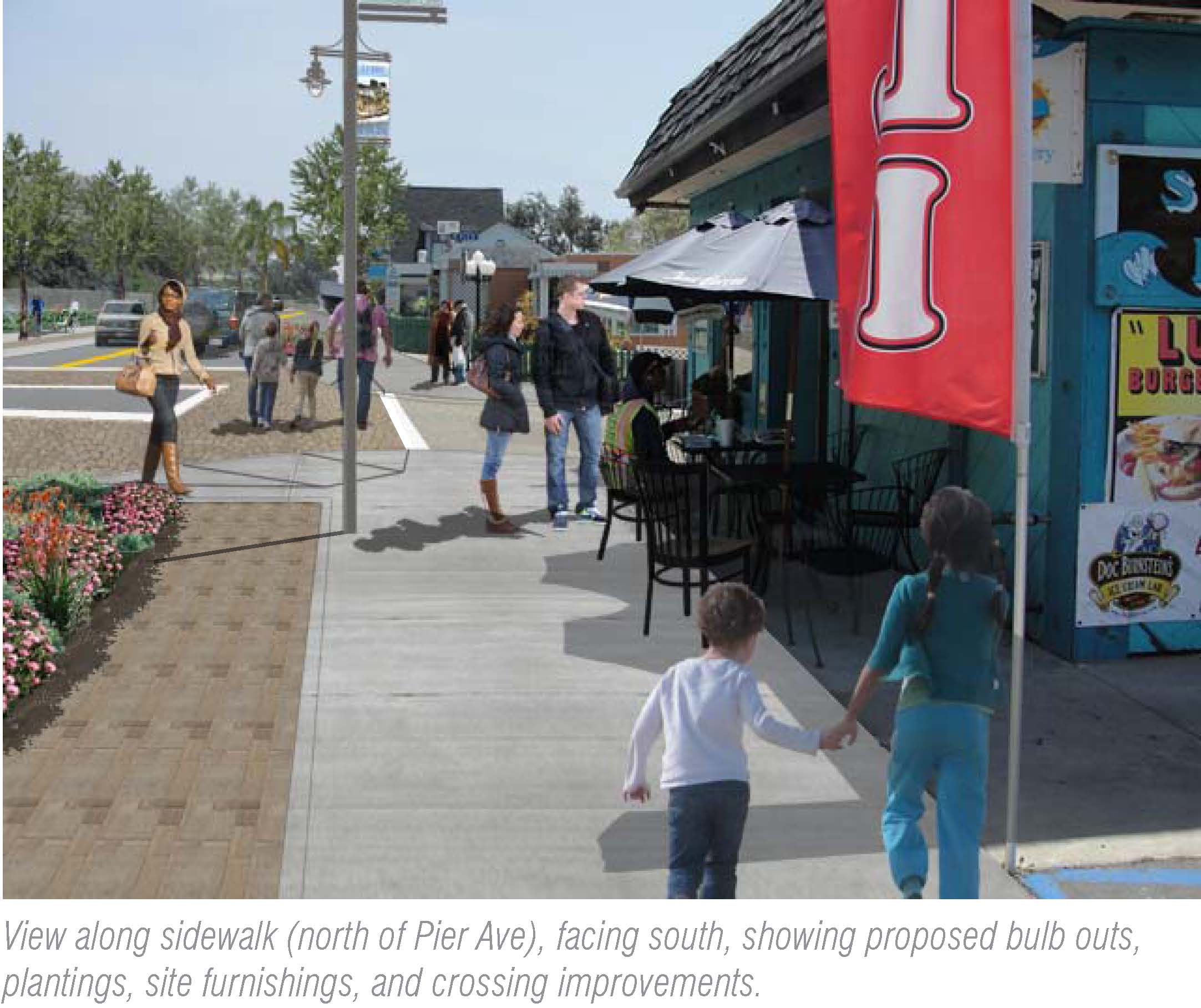 View along sidewalk (north of Pier Avenue), facing south, showing proposed bulb outs, plantings, sit